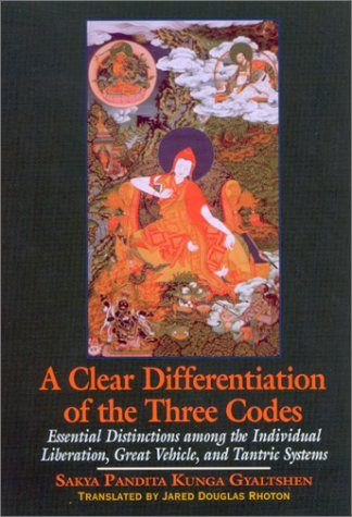 A Clear Differentiation of the Three Codes: Essential Differentiations Among the Individual Liberation, Great Vehicle, and Tantric Systems (Suny Series in Buddhist Studies)