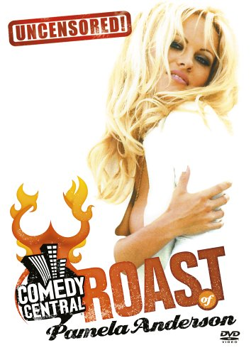 Comedy Central Roast of Pamela Anderson Uncensored! (Best Comedy Central Roast)