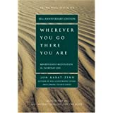 Wherever You Go, There You Are: Mindfulness Meditation in Everyday Lifeby Jon Kabat-Zinn