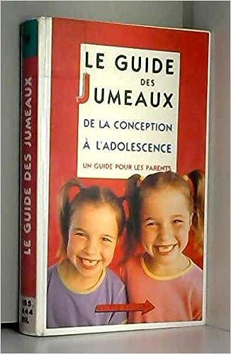Amazonfr Le Guide Des Jumeaux De La Conception à Ladolescence