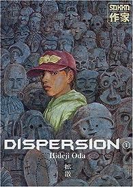 Dispersion, tome 1  par Hideji Oda