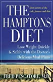 The Hamptons Diet: Lose Weight Quickly and Safely with the Doctor's Delicious Meal Plans (Medical Sciences) by Fred…