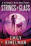 Strings of Glass (A Sydney Rye Mystery) (Volume 4)