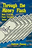 img - for Through the Money Flash: Book 2 in the Flash Travelers Series book / textbook / text book