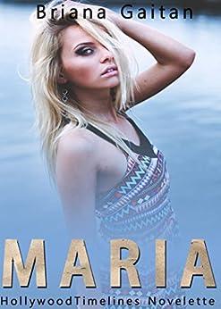 Maria (Hollywood Timelines) by [Gaitan, Briana]