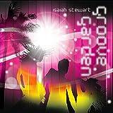 Groove Garden by Isaiah Stewart (2010-05-04)