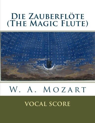 Die Zauberflöte (The Magic Flute): vocal score by CreateSpace Independent Publishing Platform