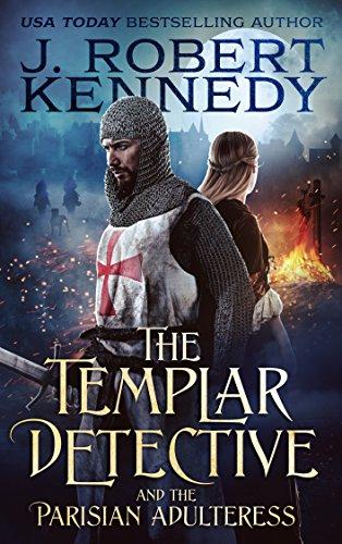 The Templar Detective and the Parisian Adulteress (The Templar Detective Thrillers Book 2) by [Kennedy, J. Robert]