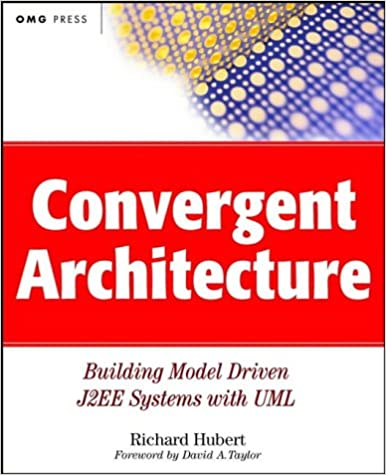 Book Convergent Architecture: Building Model-driven J2EE Systems with UML (OMG)