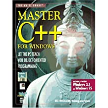Master C++ for Windows: Let the PC Teach You Object-Oriented Programming