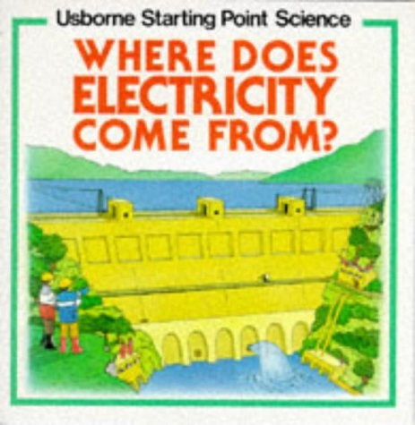Where Does Electricity Come From? (Usborne Starting Point Science Series)