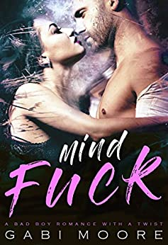 Mindfuck - A Bad Boy Romance With A Twist (Mind Games Book 1) by [Moore, Gabi]