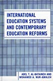 International Education Systems and Contemporary Education Reforms, Mohamed A. Nur-Awaleh and Adel T. Al-Bataineh, 0761830464