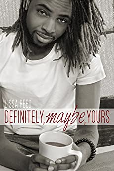 Definitely, Maybe, Yours (Definitely, Maybe, Yours Series Book 1) by [Reed, Lissa]