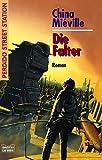 Die Falter: Perdido Street Station, Bd. 1. Roman