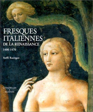 Les fresques italiennes de la Renaissance, tome 1, 1400-1470