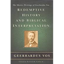 Amazon geerhardus vos books redemptive history and biblical interpretation the shorter writings of geerhardus vos fandeluxe Gallery