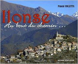 Amazon Fr Ilonse Au Bout Du Chemin Colletta Pascal Livres