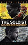 The Soloist (Movie Tie-In): A Lost Dream, an Unlikely Friendship, and the Redemptive Power of Music, Steve Lopez, 042522600X