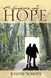 A Spirit of Hope, Joseph Schott, 0741437635