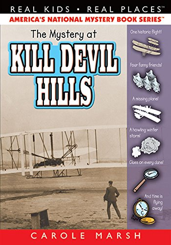 Mystery at Kill Devil Hills #9 Carole Marsh Mysteries - Real Kids Real Places