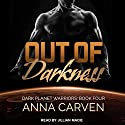 Out of Darkness: Dark Planet Warriors, Book 4 Audiobook by Anna Carven Narrated by Jillian Macie