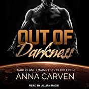 Out of Darkness: Dark Planet Warriors, Book 4 | Anna Carven