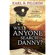 By Earl B. Pilgrim Will Anyone Search for Danny? (2nd Edition) [Paperback]