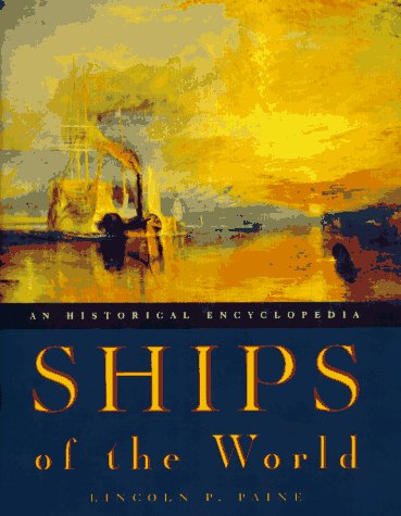 Ships of the World: An Historical Encyclopedia by Houghton Mifflin Harcourt