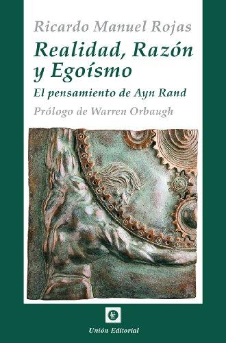 Realidad, Razón y Egoísmo [El pensamiento de Ayn Rand] (La Antorcha) (Spanish Edition)