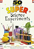 50 Nifty Super Science Experiments (50 Nifty Series)