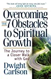 Overcoming the 7 Obstacles to Spiritual Growth, Dwight Carlson, 0736917667