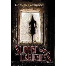 Slippin' Into Darkness