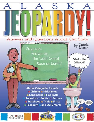 Alaska Jeopardy!: Answers and Questions About Our State! (Alaska Experience) PDF