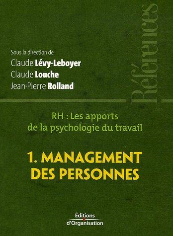 RH, les apports de la psychologie du travail : Tome 1, Management des personnes pdf epub