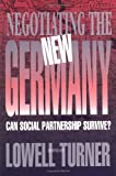 Negotiating the New Germany, , 0801484448