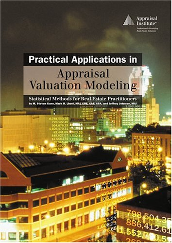 Practical Applications in Appraisal Valuation Modeling: Statistical Methods for Real Estate Practitioners