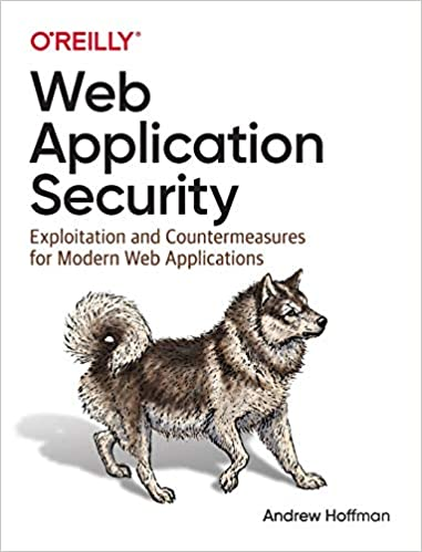 Web Application Security - Exploitation and Countermeasures for Modern Web Applications