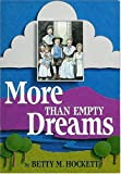 More Than Empty Dreams, Betty M. Hockett, 0913342653