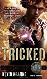 """Tricked"" av Kevin Hearne"