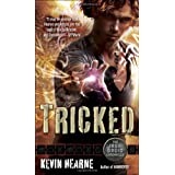 Tricked (Iron Druid Chronicles) ~ Kevin Hearne