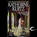 King Kelson's Bride: A Novel of the Deryni Audiobook by Katherine Kurtz Narrated by Nick Sullivan