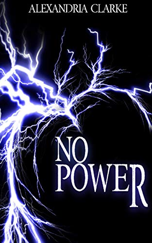 No Power: EMP Survival In A Powerless World by [Clarke, Alexandria]