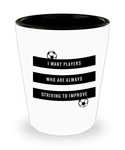 I Want Players Who Are Always Striving To Improve
