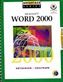 Microsoft Word 2000 with Appendix Introductory Edition, Hutchinson-Clifford, Sarah E. and Coulthard, Glen, 0072404922