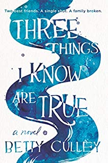 Book Cover: Three Things I Know Are True