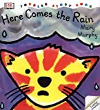 Here Comes the Rain, Mary Murphy, 0789463687