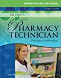 img - for Workbook and Lab Manual for Mosby's Pharmacy Technician: Principles and Practice, 4e book / textbook / text book