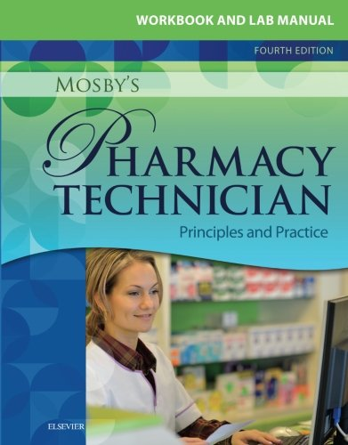 Workbook and Lab Manual for Mosby's Pharmacy Technician: Principles and Practice, 4e Old Pharmacy