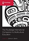 The Routledge International Companion to Multicultural Education, , 0415962307